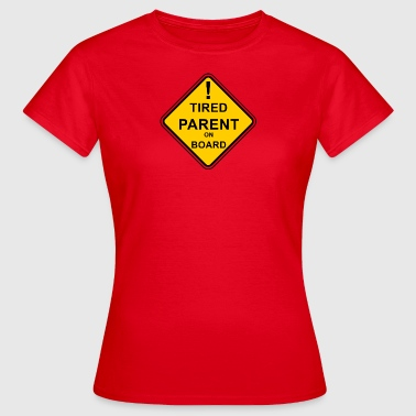 Tired Parent On Board - Women's T-Shirt