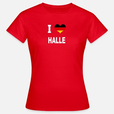 I Love Halle I Love Germany HALLE - Frauen T-Shirt