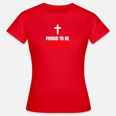 Religion Christianity Religion Proud to be christian - Women's T-Shirt