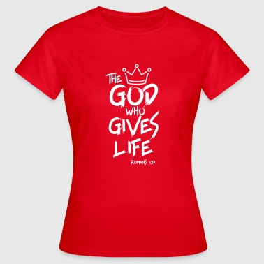 THE GOD WHO GIVES LIFE WHITE - Women's T-Shirt