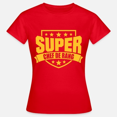 Super Chef Super Chef de Rang - Frauen T-Shirt