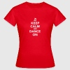 Keep calm and dance on - Frauen T-Shirt