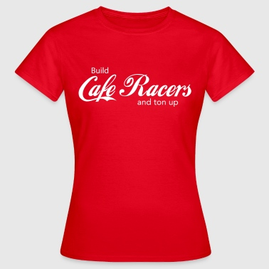 Ton Up Build Cafe Racers and Ton Up CafeRacersUnited.com - Vrouwen T-shirt