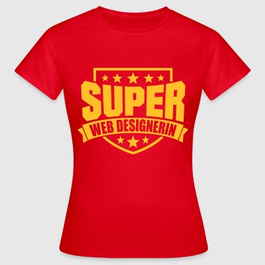 Super Web Designerin - Frauen T-Shirt