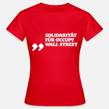 Occupy Wall Street Solidarität für Occupy Wall Street - Frauen T-Shirt