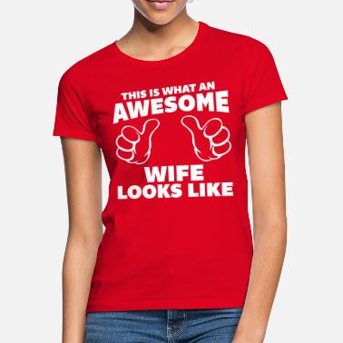 Bröllop Awesome Wife Looks Like - T-shirt dam