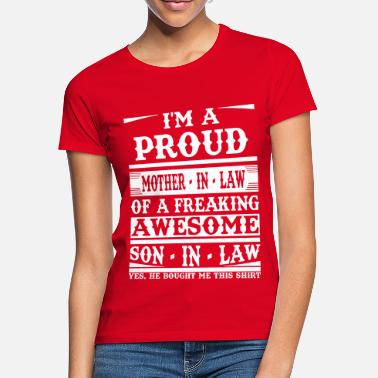 Mother Proud Mother In Law Of A Freaking Awesome Son In  - Women's T-Shirt