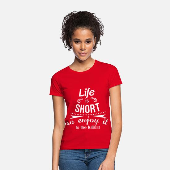Besked T-shirts - Life is short so enjoy it to the fullest - T-shirt dame rød