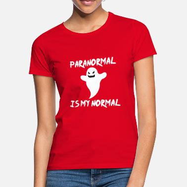 Paranormal Paranormale er min normale - T-shirt dame