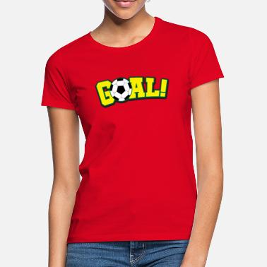 Goals Goal goal - Women's T-Shirt