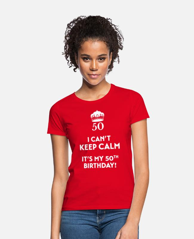 Calm T-Shirts - I can't keep calm It's my 50. Birthday - Women's T-Shirt red