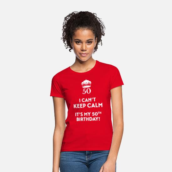 Birthday T-Shirts -  I can't keep calm It's my 50. Birthday - Women's T-Shirt red