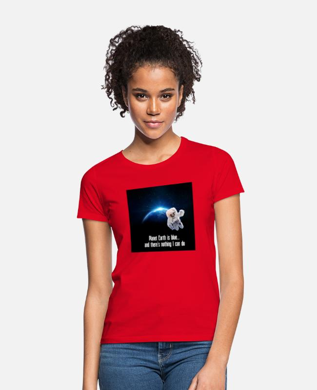 Space T-shirts - Planet Earth is blue... - Vrouwen T-shirt rood