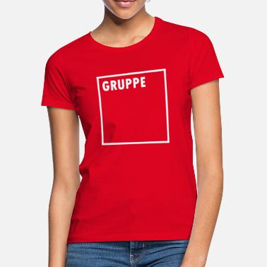 Group Sayings GROUP - Women's T-Shirt