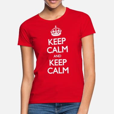 Keep Calm Crown Keep Calm and Keep Calm - Frauen T-Shirt
