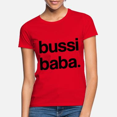 Bussi Bussi Baba - T-shirt dame
