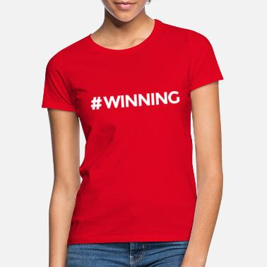 Winning #WINNING - Frauen T-Shirt