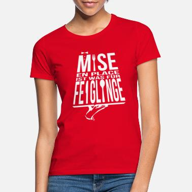 Place Of Residence Mise en place - Women's T-Shirt