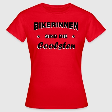 Bikerin cool - Frauen T-Shirt