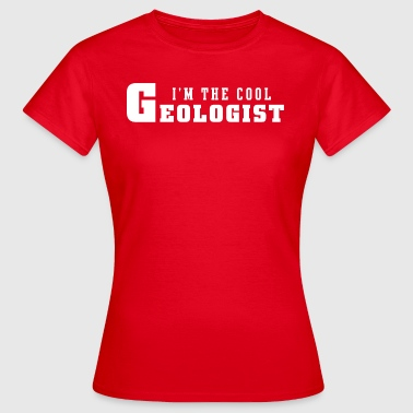 I'm The Cool Geologist - Women's T-Shirt