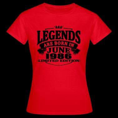 Legends are born in june 1986 - Women's T-Shirt