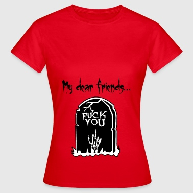 to friends Message - Women's T-Shirt