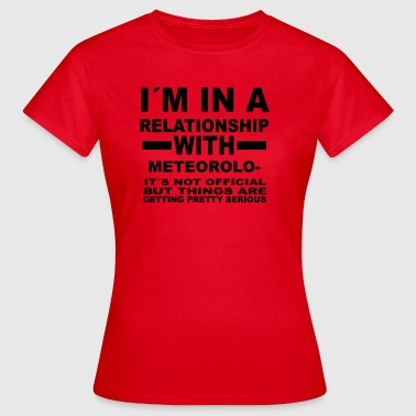 relationship with METEOROLOGY - Women's T-Shirt