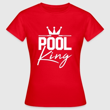 Pool King Piscine cadeau - T-shirt Femme