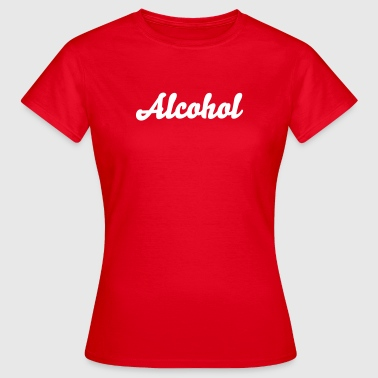 alcohol - Dame-T-shirt