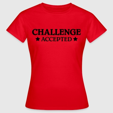 CHallenge accepted - Vrouwen T-shirt