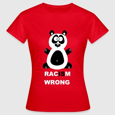 Panda Racism is wrong Pandabär bear Pandabear - Dame-T-shirt