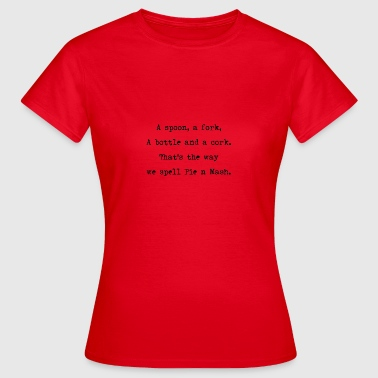 Spoon, Fork, Pie and Mash - Women's T-Shirt