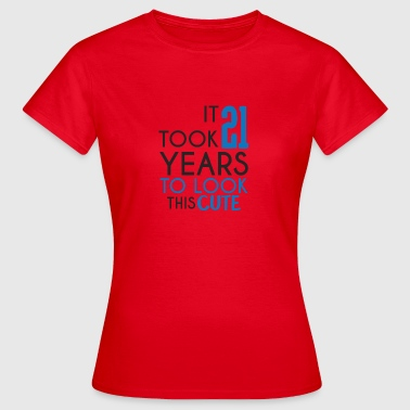 21st birthday: It took 21 Years to look this cute - Women's T-Shirt