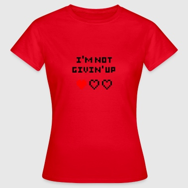 Givin_up - Women's T-Shirt