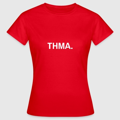 Thma spreadshirt - Women's T-Shirt