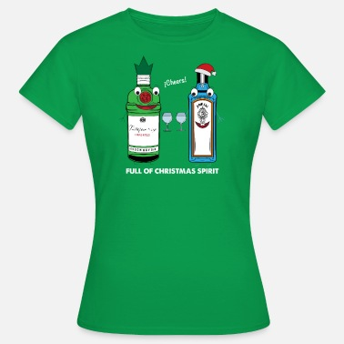 Spirit Full of Christmas Spirit - Gin cheers happy party - Women's T-Shirt