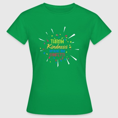 Throw Kindness around like Confetti - Women's T-Shirt