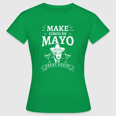 Make Cinco De Mayo great again - mexican holiday - Women's T-Shirt
