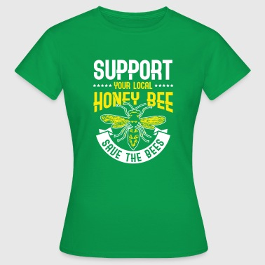 Support your local Honey Bee Save the Bees - Women's T-Shirt