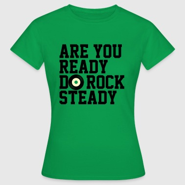 Ellis Are You Ready Do RockSteady - Camiseta mujer