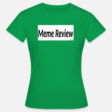 Meme Review Meme Review - Women's T-Shirt