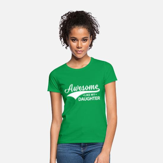 Angel T-Shirts - Awesome like my daughter - lovely family gift - Women's T-Shirt kelly green