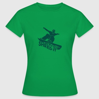 Sneeuwhaas SHRED IT - Boarder Macht - Vrouwen T-shirt