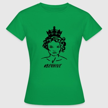 Beyhive beyhive beyonc tshirt fan queen - Women's T-Shirt