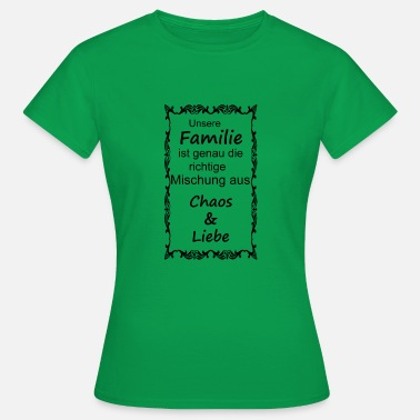 Familjevapen Love Family Together Heart Chaos Perfect Friends - T-shirt dam