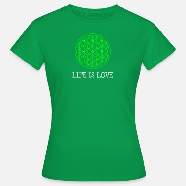 Life Flower Life flower Flower of life Life is love - Women's T-Shirt