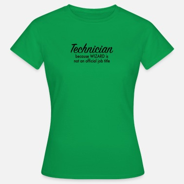 Technician technician - Women's T-Shirt