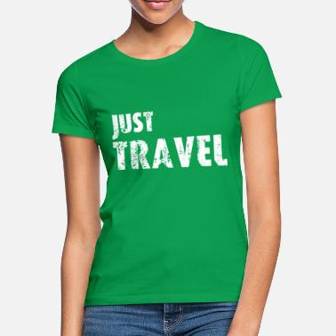 Just Travel - Women's T-Shirt