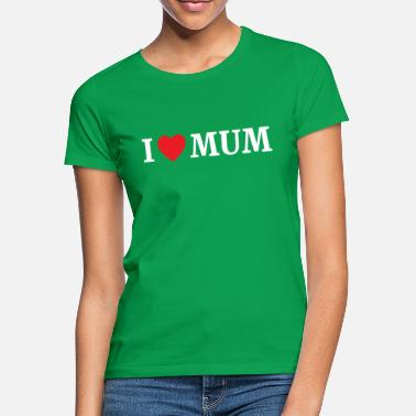 Mumford And Sons i love mum, Muttertag - Frauen T-Shirt