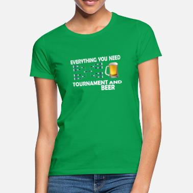 Television Tournament and beer all you need. - Women's T-Shirt